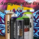 Best Spray Paints For Graffiti