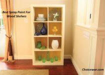 Best Spray Paint For Wood Shelves