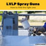 Best LVLP Spray Guns